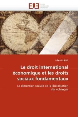 LE DROIT INTERNATIONAL ECONOMIQUE ET LES DROITS SOCIAUX FONDAMENTAUX