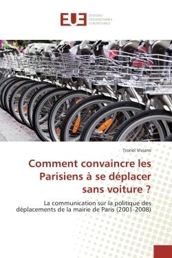 COMMENT CONVAINCRE LES PARISIENS A SE DEPLACER SANS VOITURE ?