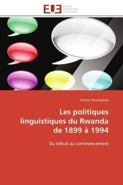 LES POLITIQUES LINGUISTIQUES DU RWANDA DE 1899 A 1994