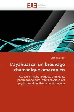L''AYAHUASCA, UN BREUVAGE CHAMANIQUE AMAZONIEN