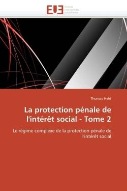 LA PROTECTION PENALE DE L'INTERET SOCIAL - TOME 2