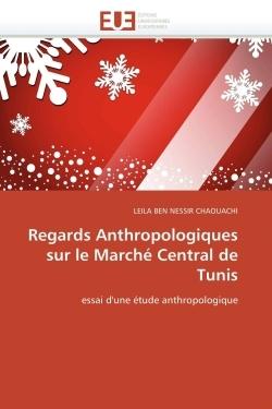 REGARDS ANTHROPOLOGIQUES SUR LE MARCHE CENTRAL DE TUNIS