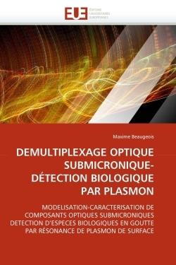 DEMULTIPLEXAGE OPTIQUE SUBMICRONIQUE-DETECTION BIOLOGIQUE PAR PLASMON