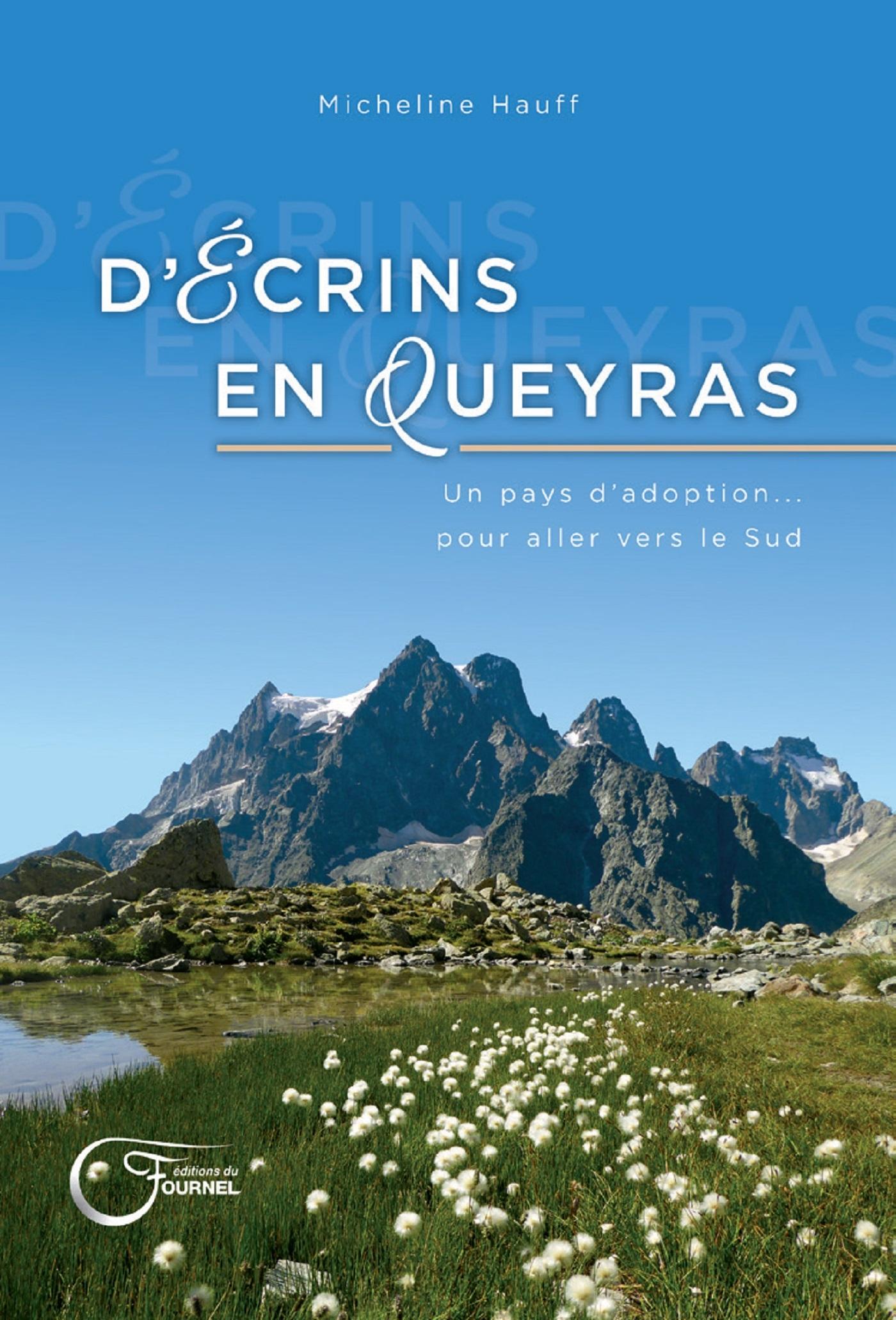 D'ECRINS EN QUEYRAS - UN PAYS D'ADOPTION ... POUR ALLER VERS LE SUD