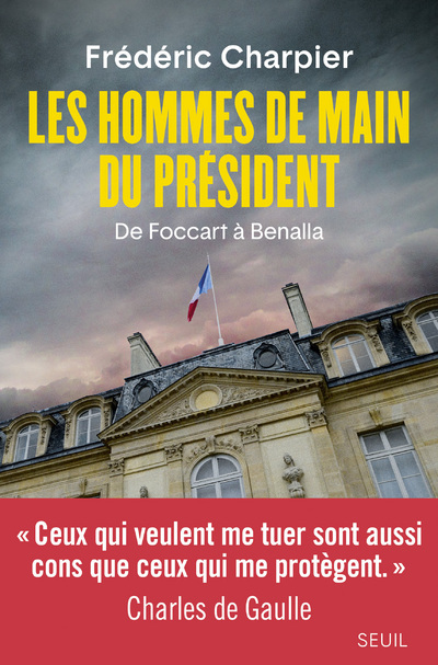 LES HOMMES DE MAIN DU PRESIDENT