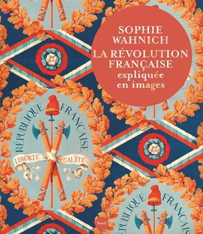 LA REVOLUTION FRANCAISE EXPLIQUEE EN IMAGES