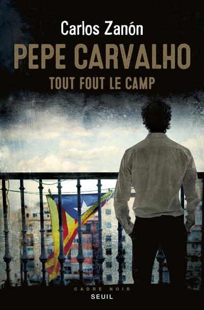 PEPE CARVALHO - TOUT FOUT LE CAMP