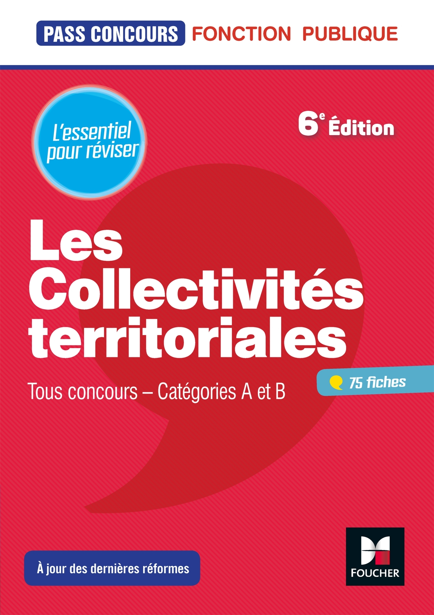 PASS'CONCOURS - LES COLLECTIVITES TERRITORIALES - 6E EDITION - REVISION