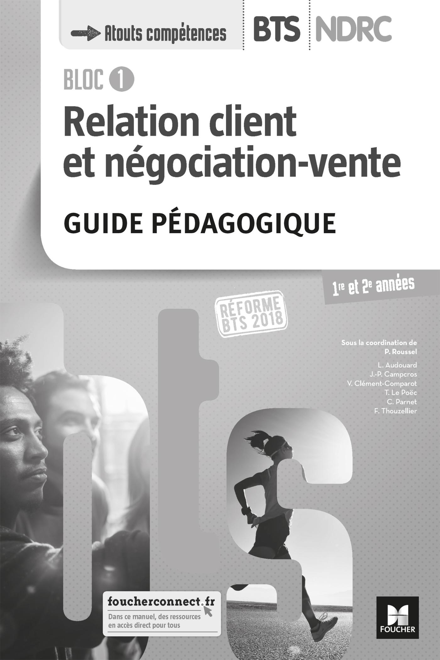 BLOC 1 RELATION CLIENT ET NEGOCIATION-VENTE - BTS NDRC 1&2 - ED 2018 - GP