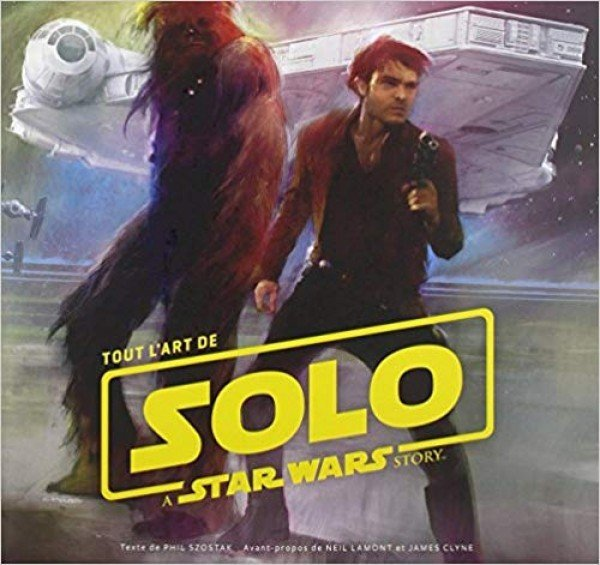 TOUT L'ART DE SOLO : A STAR WAR STORY