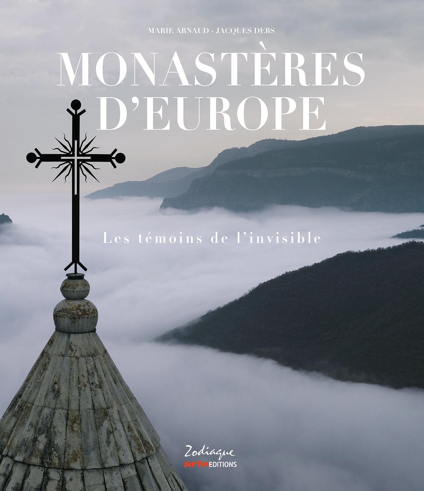 MONASTERES D'EUROPE - LES TEMOINS DE L'INVISIBLE