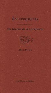 LES CROQUETAS, DIX FACONS DE LES PREPARER