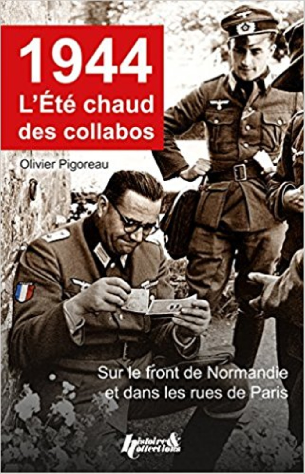1944, L'ETE CHAUD DES COLLABOS