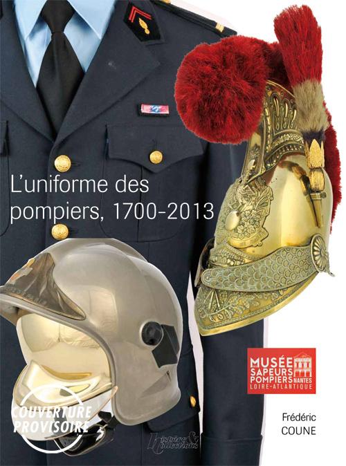 LES UNIFORMES DES SAPEURS-POMPIERS DE 1700 A NOS JOURS