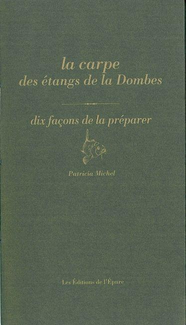 LA CARPE DES ETANGS DE LA DOMBES, DIX FACONS DE LA PREPARER