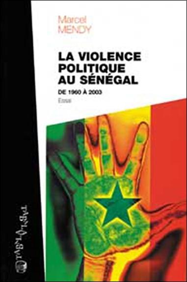 VIOLENCE POLITIQUE AU SENEGAL DE 1960 A 2003