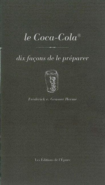 LE COCA-COLA, DIX FACONS DE LE PREPARER