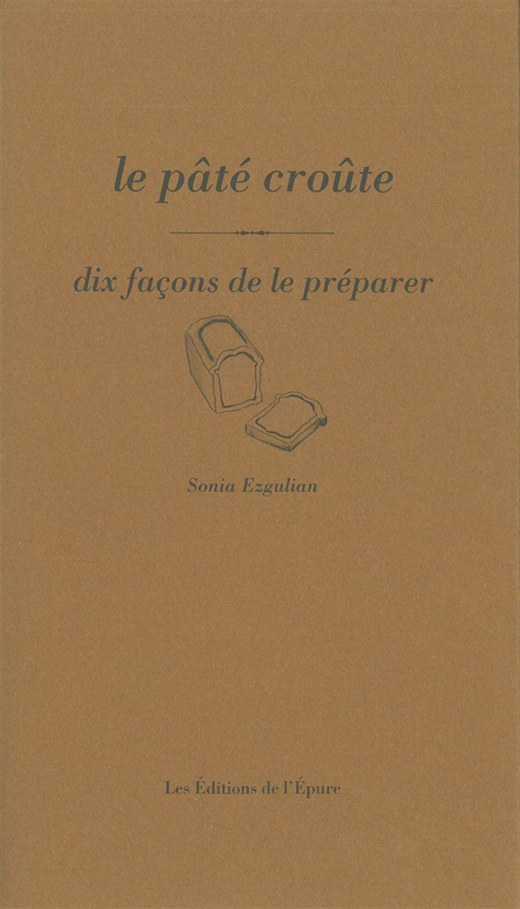 LE PATE CROUTE, DIX FACONS DE LE PREPARER