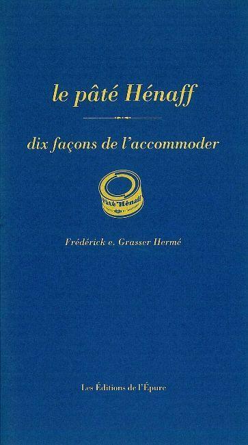 LE PATE HENAFF, DIX FACONS DE LE PREPARER