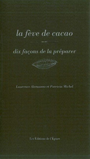 LA FEVE DE CACAO, DIX FACONS DE LA PREPARER
