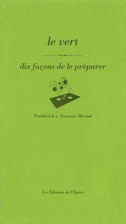 LE VERT, DIX FACONS DE LE PREPARER