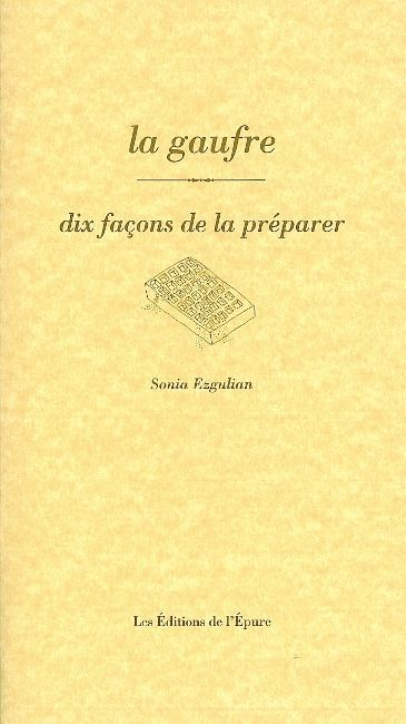 LA GAUFRE, DIX FACONS DE LA PREPARER