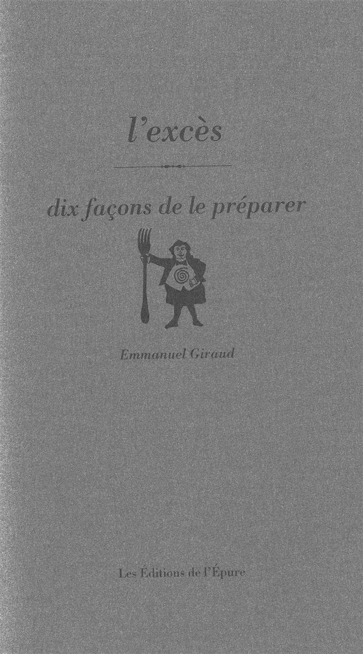 L' EXCES, DIX FACONS DE LE PREPARER