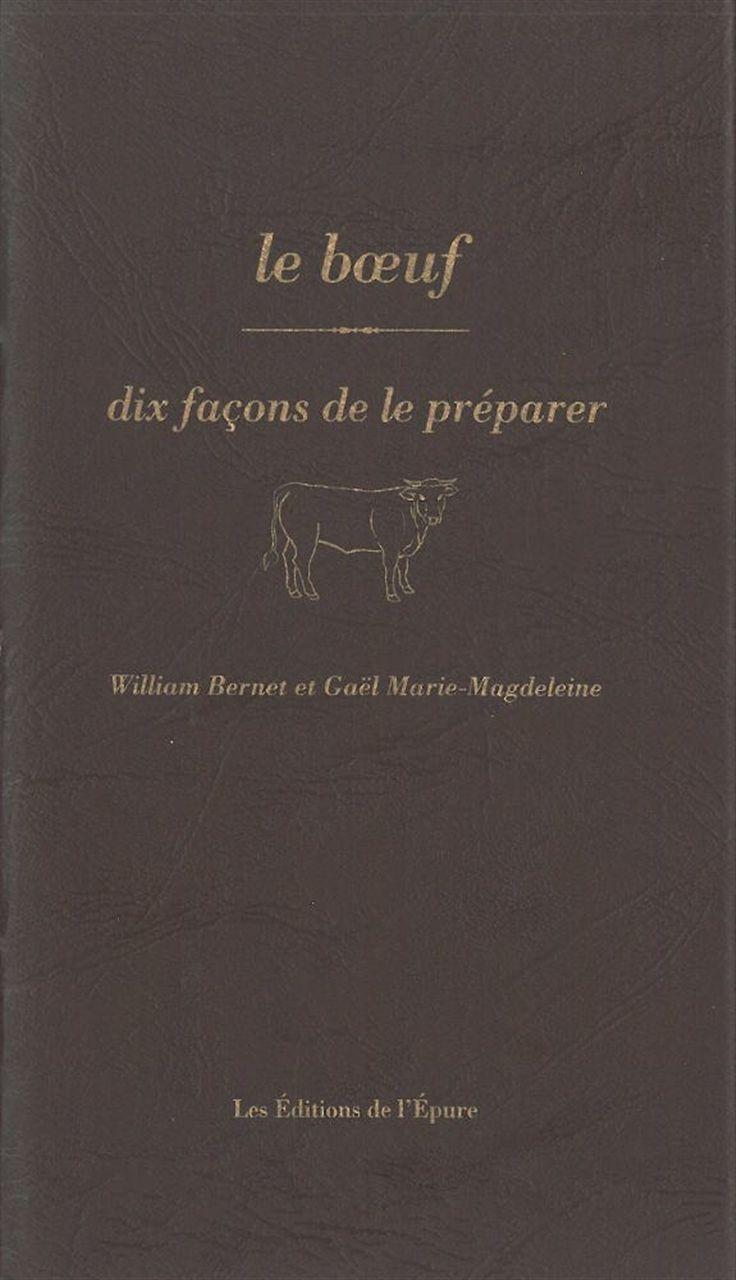 LE BOEUF, DIX FACONS DE LE PREPARER