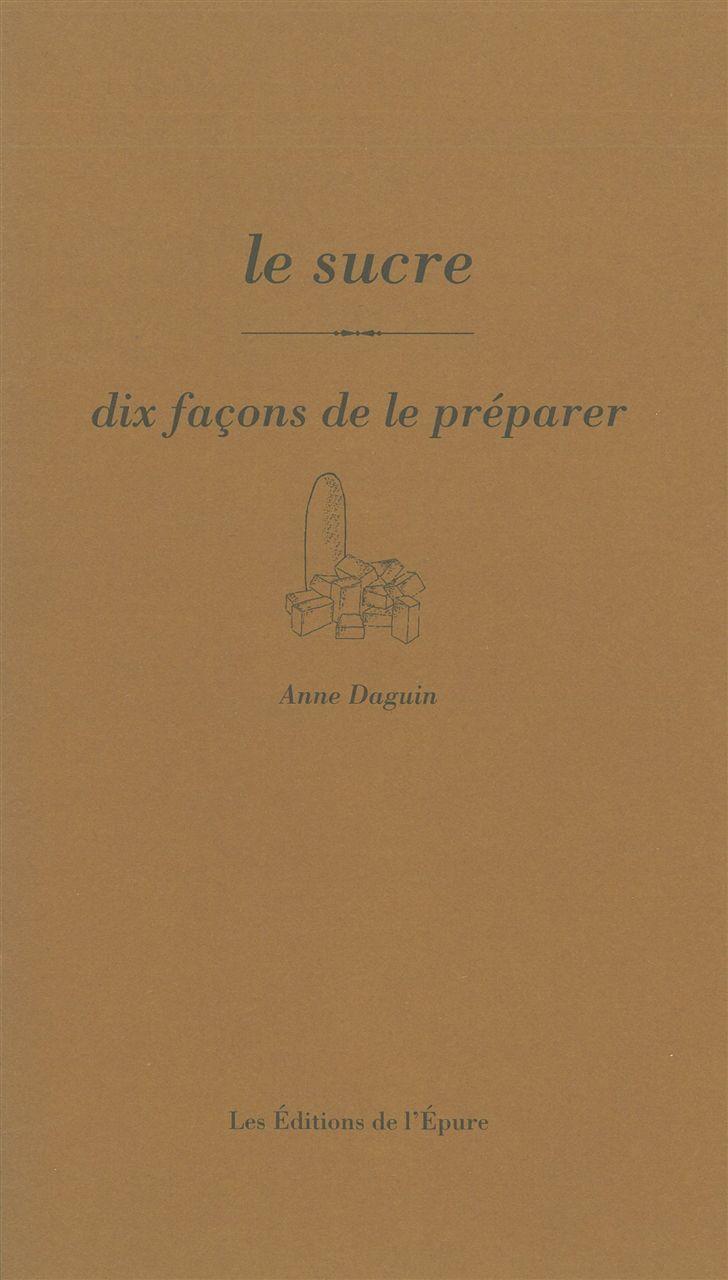 LE SUCRE, DIX FACONS DE LE PREPARER