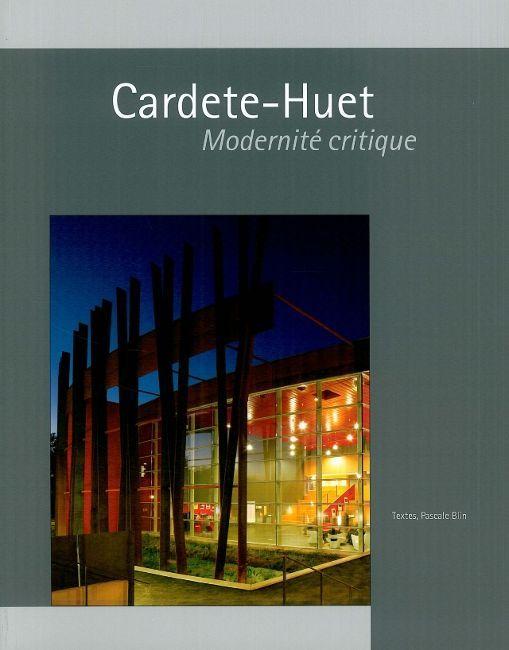 CARDETE-HUET, MODERNITE CRITIQUE