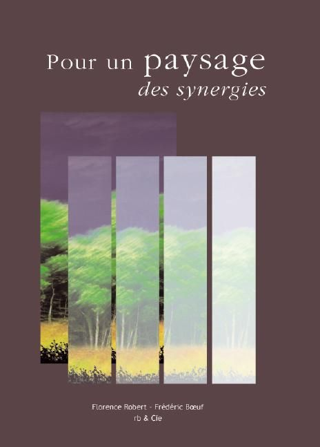 POUR UN PAYSAGE, DES SYNERGIES - FLORENCE ROBERT - FREDERIC BOEUF