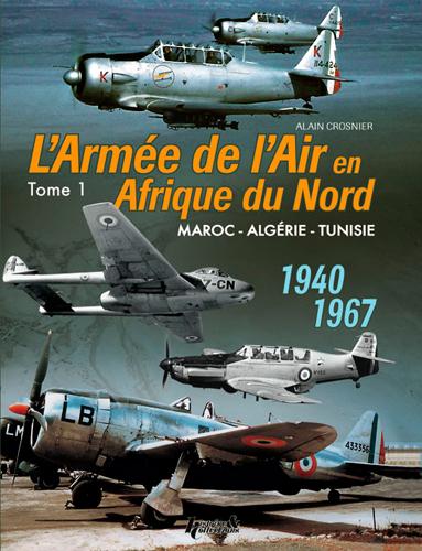 L'ARMEE DE L'AIR EN AFRIQUE DU NORD - T.1