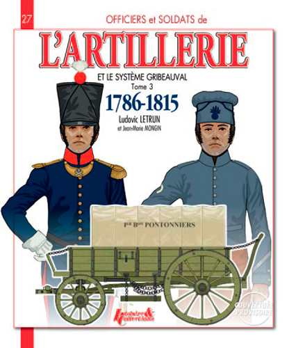 FRENCH ARTILLERY AND THE GRIBEAUVAL SYSTEM - VOL.3