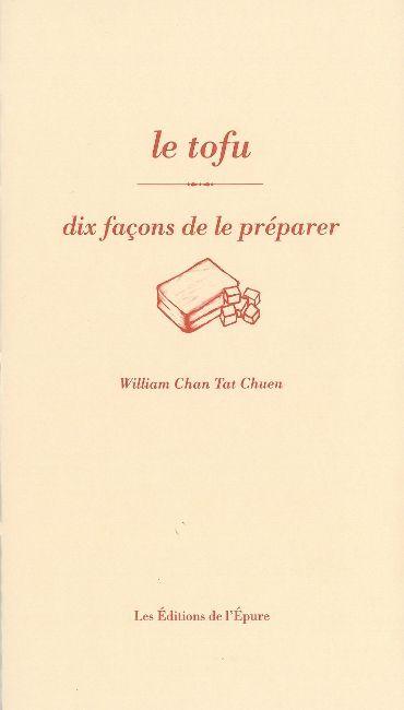 LE TOFU, DIX FACONS DE LE PREPARER