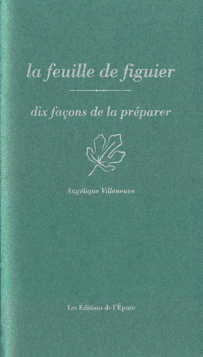 LA FEUILLE DE FIGUIER, DIX FACONS DE LA PREPARER
