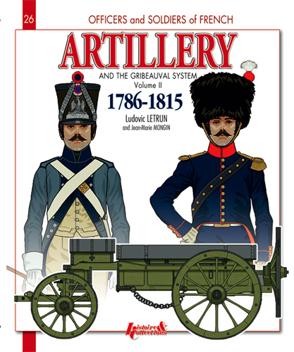 FRENCH ARTILLERY AND THE GRIBEAUVAL SYSTEM - VOL.2