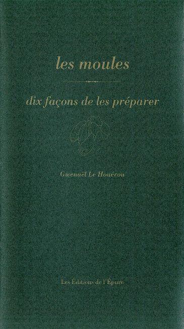 LES MOULES, DIX FACONS DE LES PREPARER
