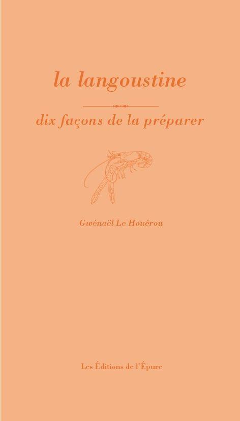LA LANGOUSTINE, DIX FACONS DE LA PREPARER