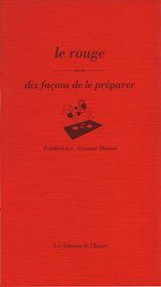LE ROUGE, DIX FACONS DE LE PREPARER