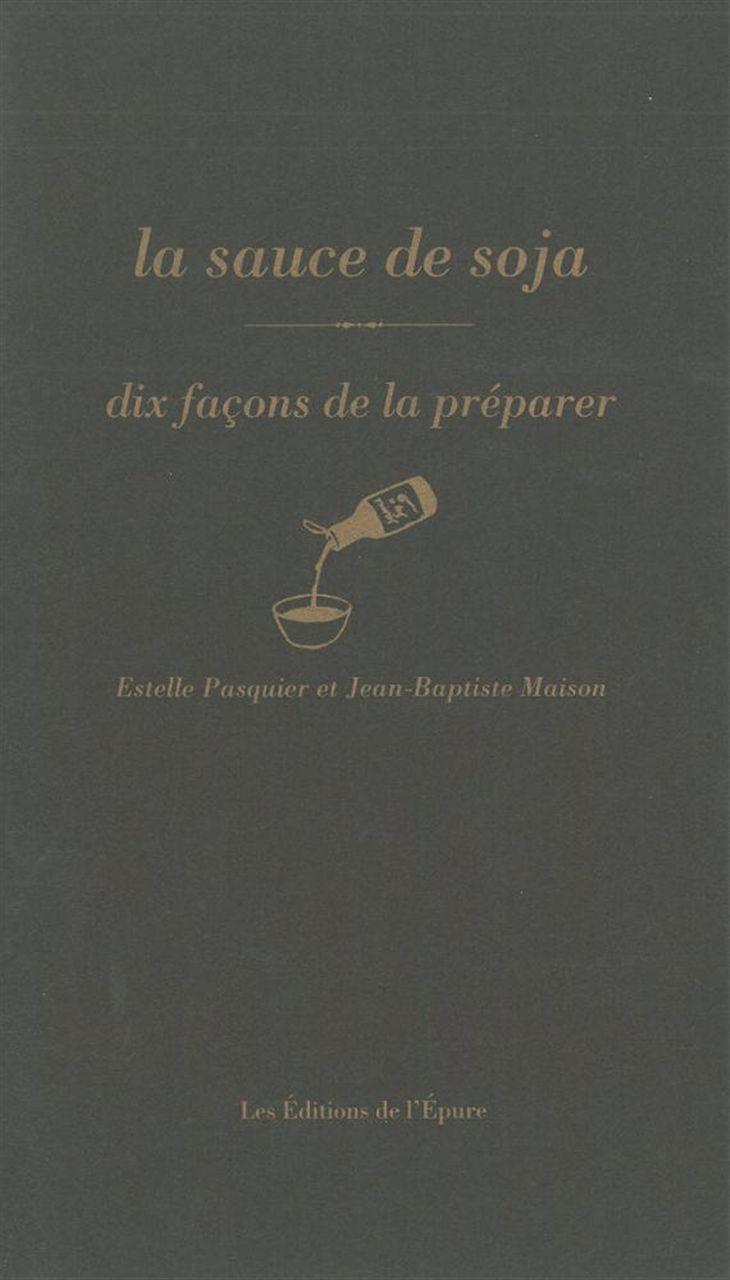 LA SAUCE SOJA, DIX FACONS DE LA PREPARER