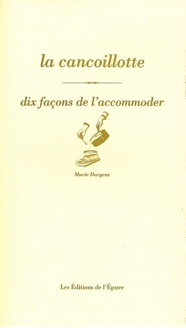 LA CANCOILLOTTE, DIX FACONS DE LA PREPARER