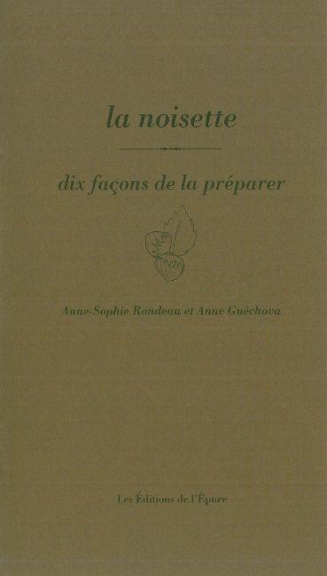 LA NOISETTE, DIX FACONS DE LA PREPARER