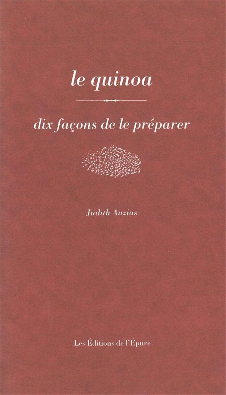 LE QUINOA, DIX FACONS DE LE PREPARER