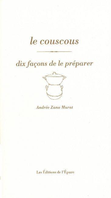LE COUSCOUS, DIX FACONS DE LE PREPARER