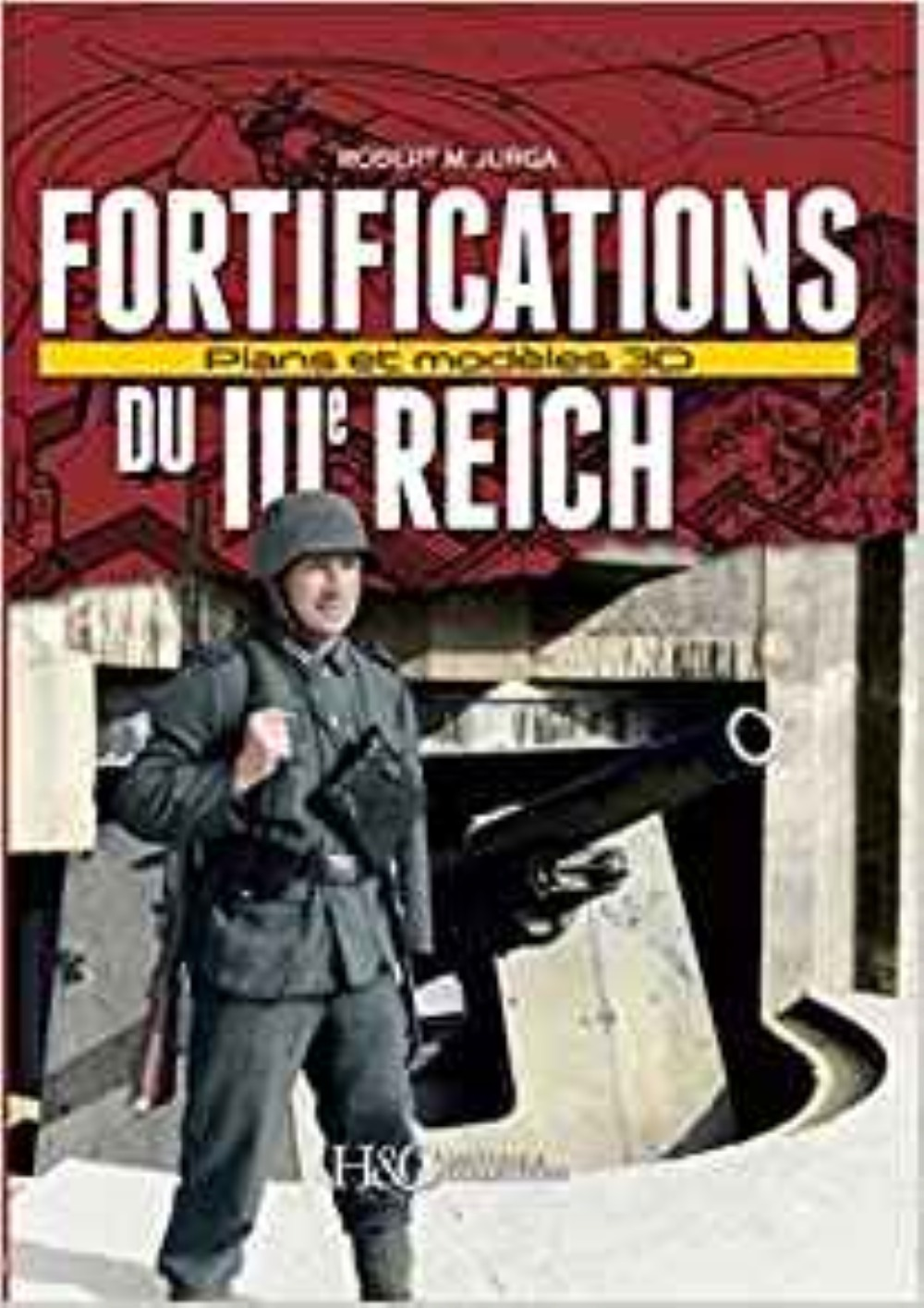 LES FORTIFICATIONS DU IIIE REICH