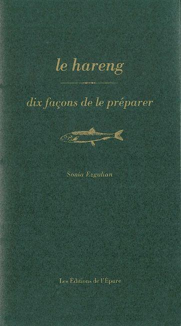 LE HARENG, DIX FACONS DE LE PREPARER