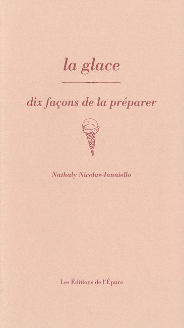 LA GLACE, DIX FACONS DE LA PREPARER