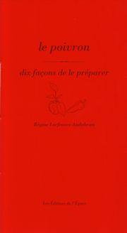 LE POIVRON, DIX FACONS DE LE PREPARER