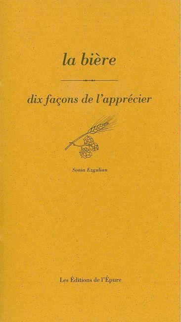 LA BIERE, DIX FACONS DE LA PREPARER