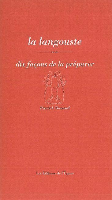 LA LANGOUSTE, DIX FACONS DE LA PREPARER